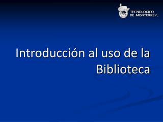 Introducción al uso de la Biblioteca