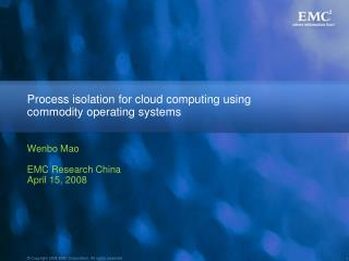 Process isolation for cloud computing using commodity operating systems