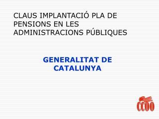 CLAUS IMPLANTACIÓ PLA DE PENSIONS EN LES ADMINISTRACIONS PÚBLIQUES
