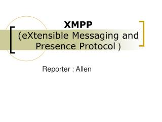 XMPP (eXtensible Messaging and Presence Protocol  )