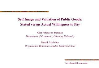 Self Image and Valuation of Public Goods: Stated versus Actual Willingness to Pay