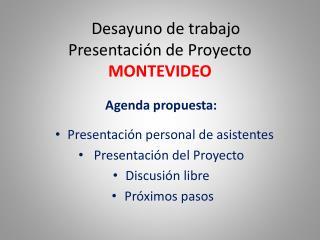 Desayuno de trabajo Presentación de Proyecto   MONTEVIDEO