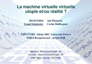 La machine virtuelle virtuelle utopie et/ou réalité ?