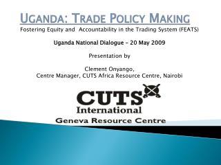 Uganda: Trade Policy Making