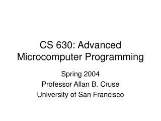 CS 630: Advanced Microcomputer Programming