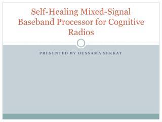Self-Healing Mixed-Signal Baseband Processor for Cognitive Radios