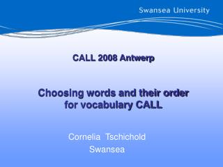 CALL 2008 Antwerp  Choosing words and their order  for vocabulary CALL