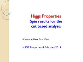 Higgs Properties Spin results for the  cut based analysis