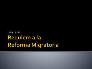 Requiem a la  Reforma Migratoria