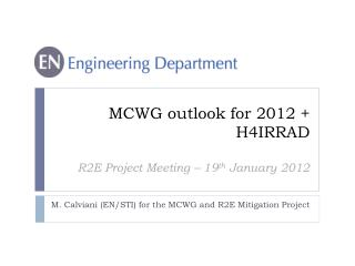MCWG outlook for 2012 + H4IRRAD R2E Project Meeting – 19 th  January 2012