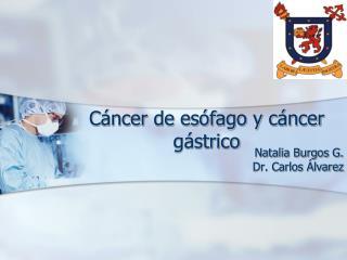 Cáncer de esófago y cáncer gástrico
