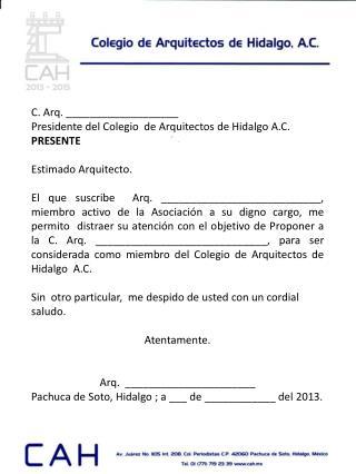 C. Arq. ___________________ Presidente del Colegio  de Arquitectos de Hidalgo A.C. PRESENTE
