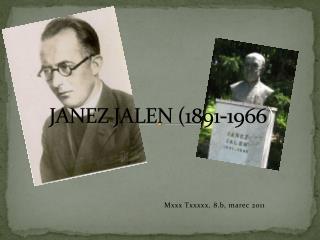 JANEZ JALEN (1891-1966 )