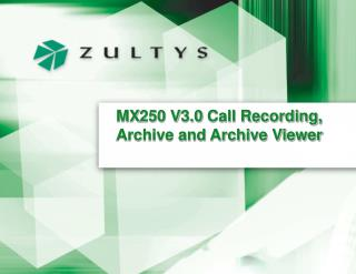 MX250 V3.0 Call Recording, Archive and Archive Viewer