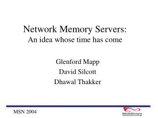 Network Memory Servers: An idea whose time has come
