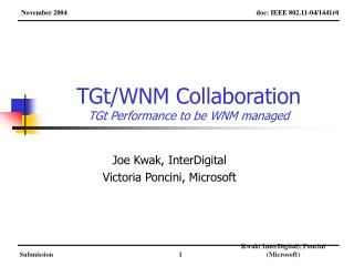 TGt/WNM Collaboration TGt Performance to be WNM managed