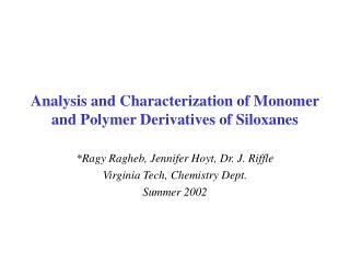 Analysis and Characterization of Monomer and Polymer Derivatives of Siloxanes