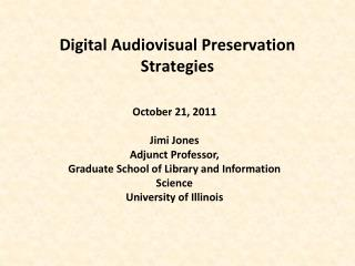 Digital Audiovisual Preservation Strategies