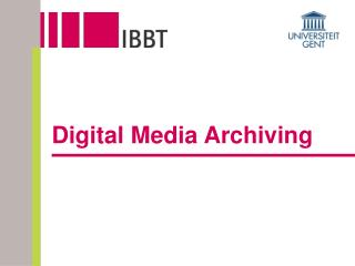 Digital Media Archiving