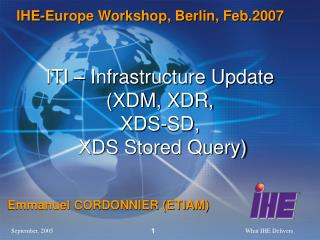 ITI – Infrastructure Update (XDM, XDR, XDS-SD,  XDS Stored Query)