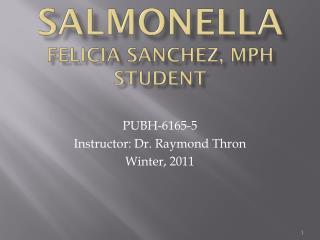 Salmonella Felicia Sanchez, MPH Student