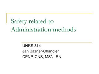 Safety related to Administration methods