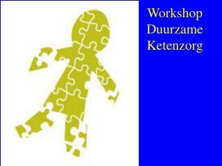Workshop Duurzame Ketenzorg