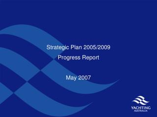 Strategic Plan 2005/2009 Progress Report May 2007