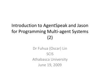 Introduction to AgentSpeak and Jason for Programming Multi-agent Systems (2)
