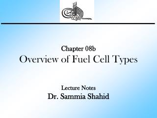 Chapter 08b Overview of Fuel Cell Types Lecture Notes Dr. Sammia Shahid