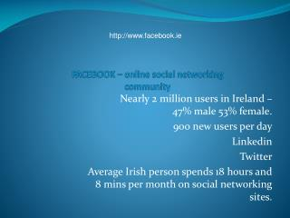 FACEBOOK – online social networking community