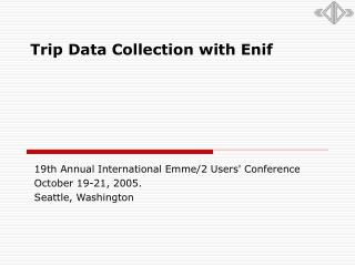 Trip Data Collection with Enif