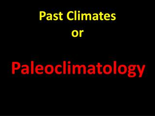 Past Climates or