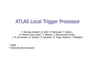 ATLAS Local Trigger Processor