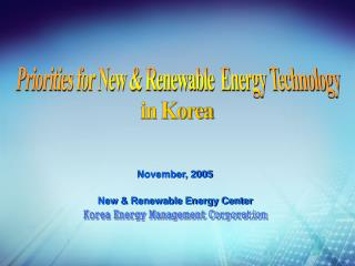 Priorities for New & Renewable  Energy Technology