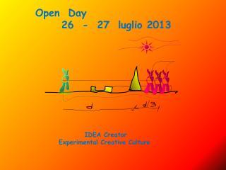 Open  Day       26  -  27  luglio 2013