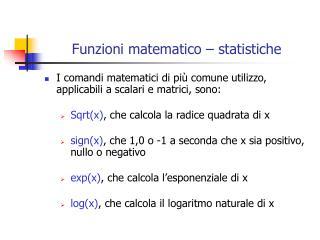 Funzioni matematico – statistiche