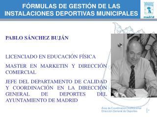 F�RMULAS DE GESTI�N DE LAS  INSTALACIONES DEPORTIVAS MUNICIPALES