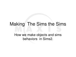 Making  The Sims the Sims