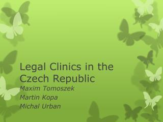 Legal Clinics  in  the  Czech Republic