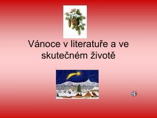 Vánoce v literatuře a ve skutečném životě