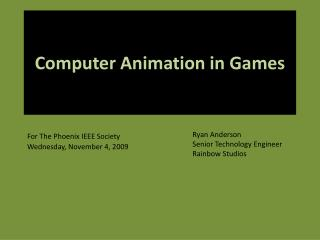 Computer Animation in Games
