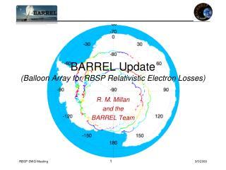 BARREL Update (Balloon Array for RBSP Relativistic Electron Losses)