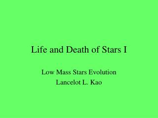 Life and Death of Stars I