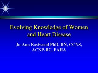 Evolving Knowledge of Women and Heart Disease