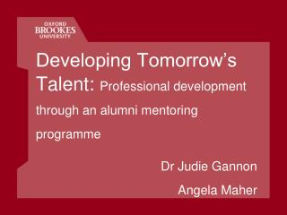 Developing Tomorrow's Talent:  Professional development through an alumni mentoring programme