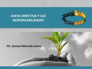 JUNTA DIRECTIVA Y SUS RESPONSABILIDADES