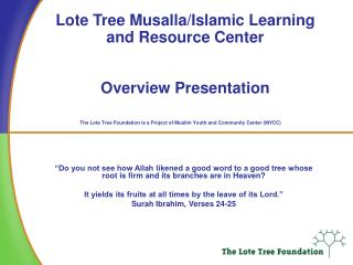 Lote Tree Musalla/Islamic Learning and Resource Center  Overview Presentation