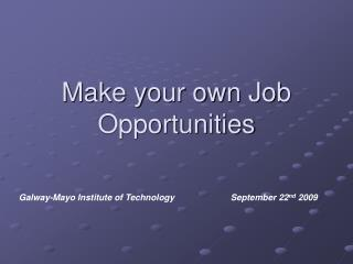 Make your own Job Opportunities