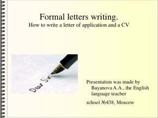 Formal letters writing. How to write a letter of application and a CV